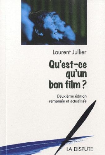 Qu'est-ce qu'un bon film, un livre de Laurent Jullier