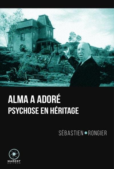 La couverture du livre Alma a adoré de Sébastien Rongier