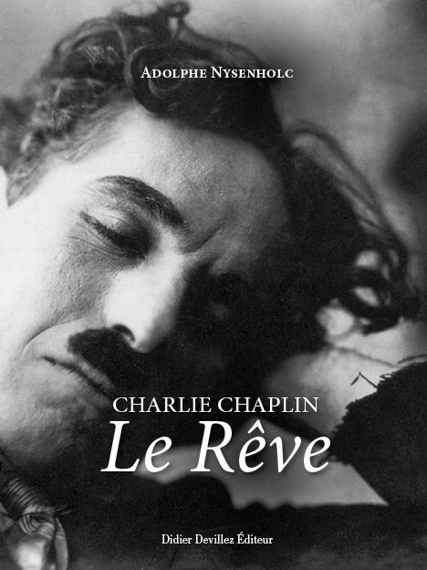 « Charlie Chaplin. Le Rêve », un livre d'Adolphe Nysenholc