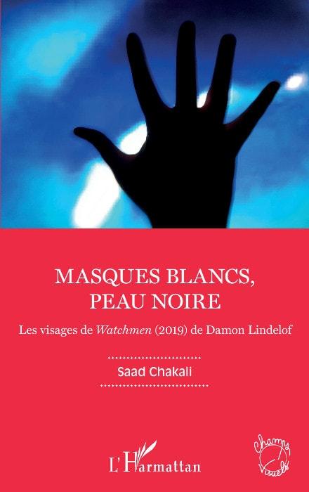 """La couverture du livre """"Masques blancs, peau noire. Les visages de Watchmen"""" de Saad Chakali"""